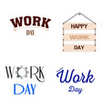 happy work day vector image