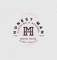 honest man clothing company label vector image