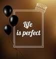 phrase - Life is perfect vector image vector image