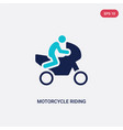 two color motorcycle riding icon from activity vector image