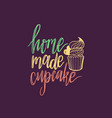 home made cupcake lettering calligraphy vector image vector image