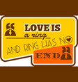 love is ring and the rings has no end quote vector image vector image