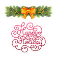 gift card with hand lettering happy holiday and vector image vector image