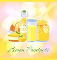 lemon juice fresh lemonade jam and lemon cake on vector image