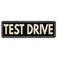 test drive vintage rusty metal sign vector image