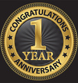 1 year anniversary congratulations gold label with vector image vector image