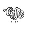 coffee shop hand written lettering vector image