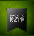 black pennant with inscription back to school sale vector image