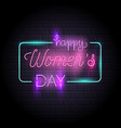 happy womens day neon sign vector image