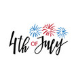 4th of july lettering for independence day c vector image