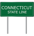 connecticut state line green road sign us state vector image vector image
