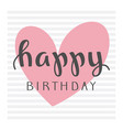 handwritten lettering of happy birthday on striped vector image