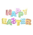 happy easter lettering in realistic style vector image vector image
