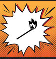 match sign comics style icon vector image
