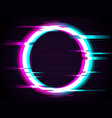 an illuminated circle with glitch effect vector image vector image