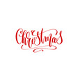 christmas - red hand lettering inscription to vector image