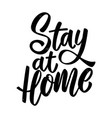 stay home lettering phrase on white background vector image vector image