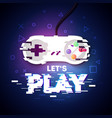lets play gamer design with glitch game controller vector image