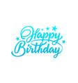 happy birthday blue inscription vector image vector image