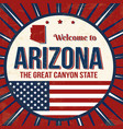 welcome to arizona vintage grunge poster vector image
