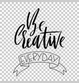 be creative everyday hand drawn dry brush vector image vector image