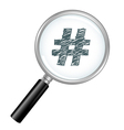 Magnified Hash Tag vector image vector image