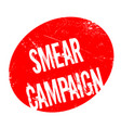 smear campaign rubber stamp vector image vector image