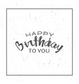 happy birthday large grunge postcard vector image