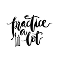 Practice A Lot vector image vector image