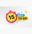 fifteen days left icon 15 days to go vector image vector image