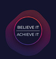 believe it achieve it motivational poster vector image vector image
