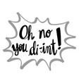 english phrase for oh no you diint vector image vector image