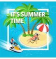 Summer Time Summer vacation summer vector image vector image