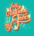 Autumn you are my fave hand lettering typography
