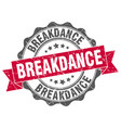 breakdance stamp sign seal vector image vector image
