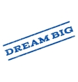Dream Big Watermark Stamp vector image vector image