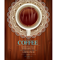 cup coffee on openwork napkin and a wooden vector image vector image