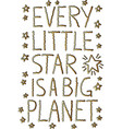 every little star is a big planet quote design vector image