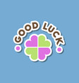 paper sticker on stylish background good luck logo vector image