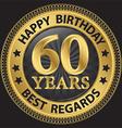 60 years happy birthday best regards gold label vector image vector image