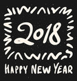 2018 happy new year calligraphy phrase banner vector image vector image
