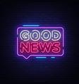 good news neon sign good news design vector image vector image