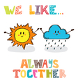 We like Always together Cute characters sun with vector image