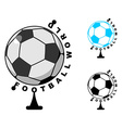 football World Globe Soccer ball game Sports vector image vector image