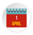 calendar april 1 icon circle vector image vector image