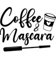 coffee mascara on white background vector image vector image