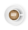 realistic coffee cup top view cup coffee shop ad vector image vector image