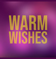 warm wishes life quote with modern background vector image vector image