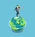 isometric businessman standing on world vector image vector image