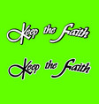 keep the faith print vector image vector image